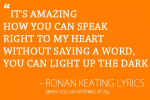 love-quotes-RONAN-KEATING-LYRICS-When-You-Say-Nothing-At-All.jpg