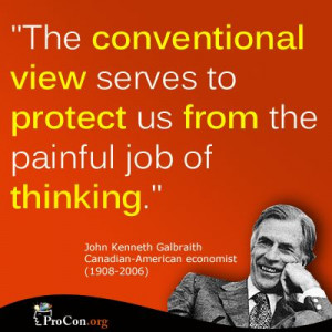 ... view serves to protect us from the painful job of thinking
