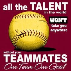... Won't Take You Anywhere Without Your Teammates One Team One Goal