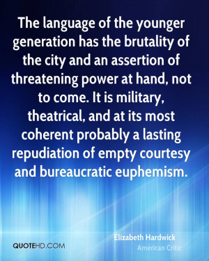 The language of the younger generation has the brutality of the city ...