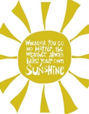 ve got sunshine, on a cloudy day!