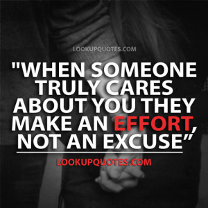 When Someone Truly Cares About You They Make an Effort, Not an Excuse