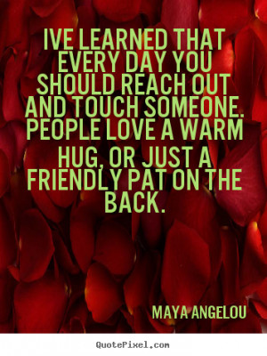 angelou more friendship quotes life quotes motivational quotes love ...