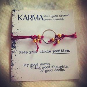 Karma: what goes around comes around!