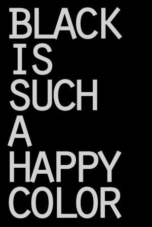 BLACK IS SUCH A HAPPY COLOR #morticiaaddams #quote