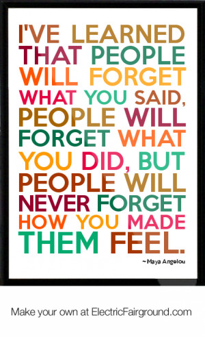Maya Angelou I've Learned Quote