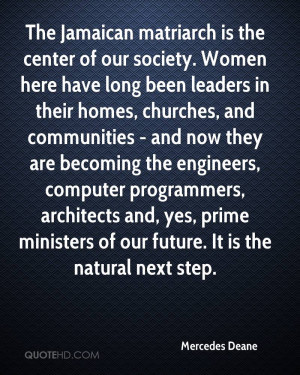 The Jamaican matriarch is the center of our society. Women here have ...