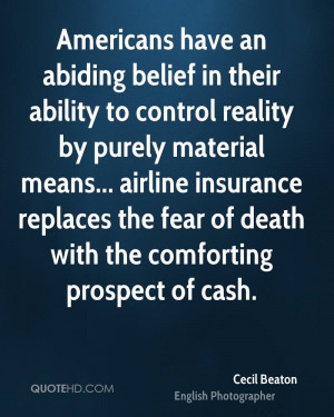 Americans have an abiding belief in their ability to control reality ...