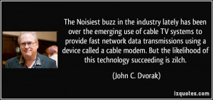 buzz in the industry lately has been over the emerging use of cable TV ...