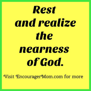 Christian #quotes #encouragement Rest and realize the nearness of God ...