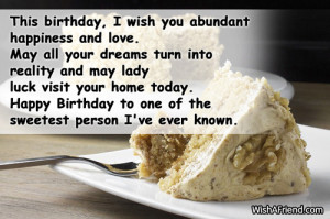 This birthday, I wish you abundant happiness and love. May all your ...
