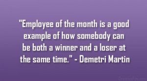 Employee of the month is a good example of how somebody can be both a ...