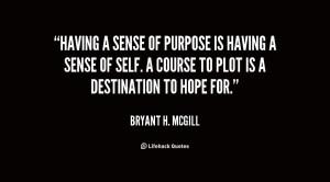 Home Quotes Sense Of Purpose Quotes