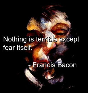 Francis bacon, quotes, sayings, fear, wisdom, deep