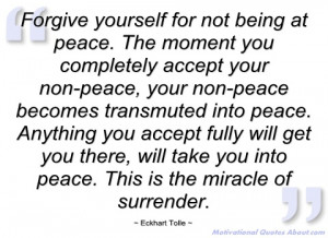 forgive yourself for not being at peace eckhart tolle
