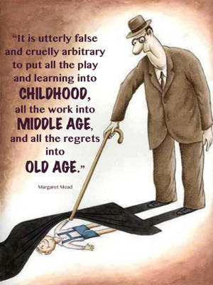 Childhood, Middle Age, Old Age