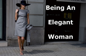 Without An Elegant Woman, Men Would Suck!