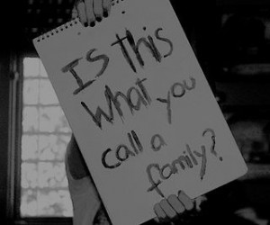... family? #question #quote #broken home #no family #family #broken #sign