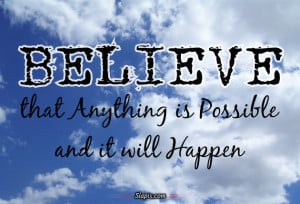 Believe that anything is possible | Quotes on Slapix.com