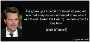 ve grown up a little bit. I'm almost 40 years old now. But everyone ...