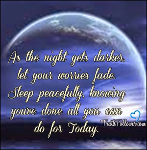 As the night gets darker, let your worries fade. Sleep peacefully ...