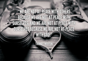 quote-Thomas-Merton-we-are-not-at-peace-with-others-92248.png
