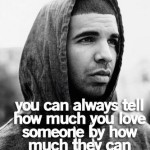 Drake Love Quotes For Her Bring Romantic Atmosphere