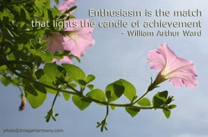Achievement Quote - Enthusiasm is the match that lights the candle of ...