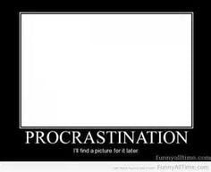 Procrastination Quotes Funny | Funny Quotes Jokes Shirts Photos All ...