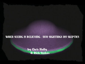 When Seeing Is Believing – UFO Sightings By Skeptics