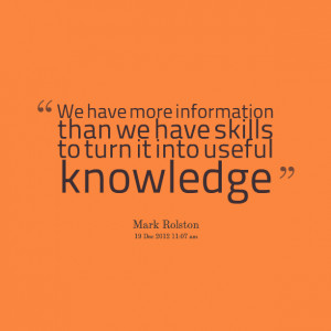 Quotes Picture: we have more information than we have skills to turn ...