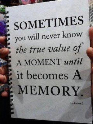 Motivational Quotes true value moment memory