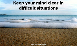 Keep your mind clear in difficult situations - Horace Quotes ...