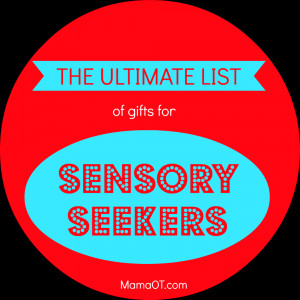 Sensory Seekers Gift List