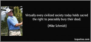 Virtually every civilized society today holds sacred the right to ...