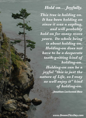 hold on joyfully holding on does not have to be