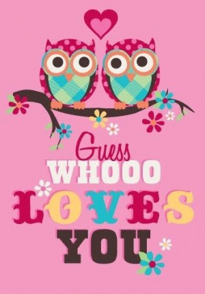 Guess whooo loves you