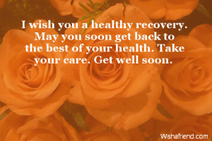 wish you a healthy recovery. May you soon get back to the best of ...