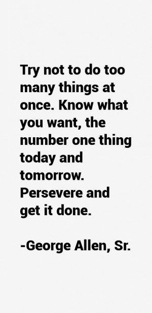 the number one thing today and tomorrow Persevere and get it done