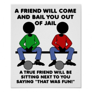 Friend in Jail Funny Poster