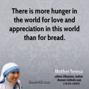 ... in the world for love and appreciation in this world than for bread