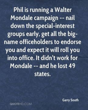 ... officeholders to endorse you and expect it will roll you into office