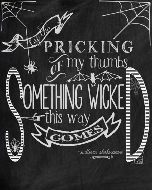 ... quote by William Shakespeare from Macbeth as part of your Halloween