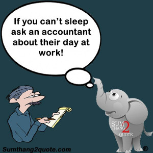 Quoteoftheday Quotes Funny Silly Humor Accountants Are Fun