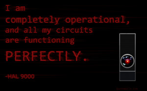 The HAL 9000 computer wasn't evil. It only acted out of fear when he ...