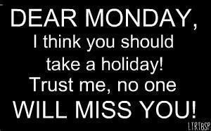 Dear monday (funny quotes)