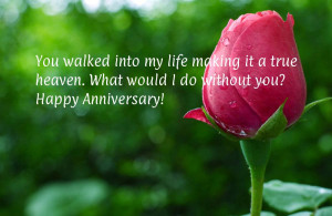 ... it a true heaven. What would I do without you? Happy Anniversary