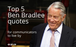 Ben Bradlee quotes for communicators to live by