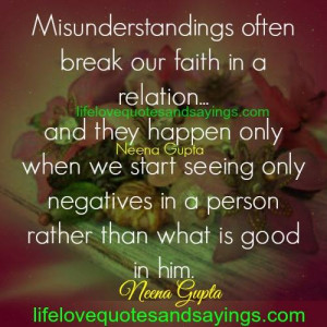 Misunderstandings often break our faith in a relation..and they happen ...