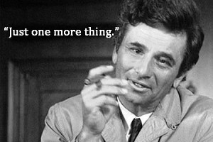 Quote#14: Lt. Columbo in Columbo: